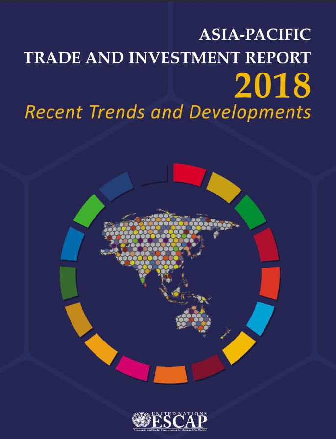 Publication: Asia-Pacific Trade and Investment Report 2018: Recent Trends and Developments
