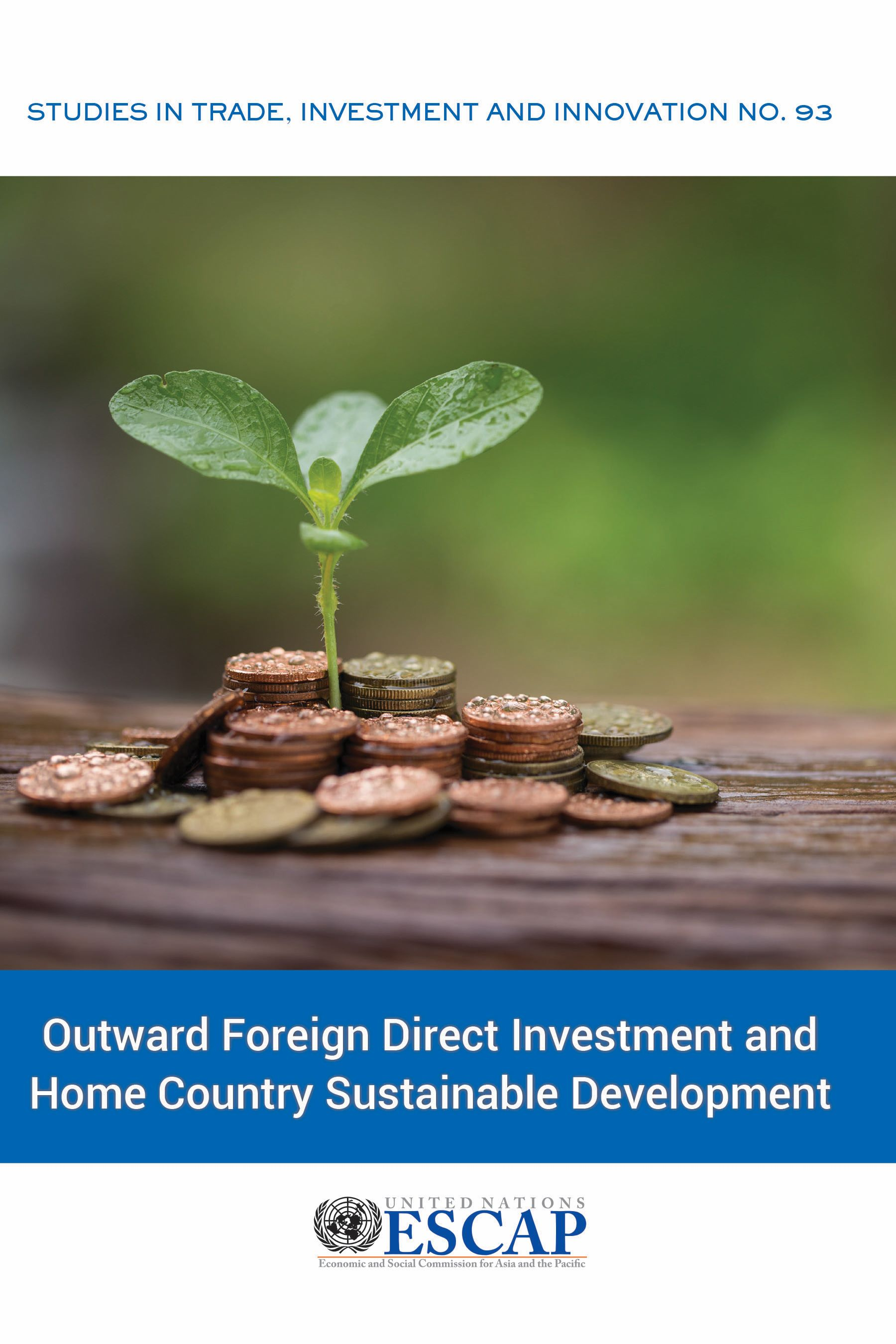Publication: Outward Foreign Direct Investment and Home Country Sustainable Development, Studies in Trade, Investment and Innovation No. 93